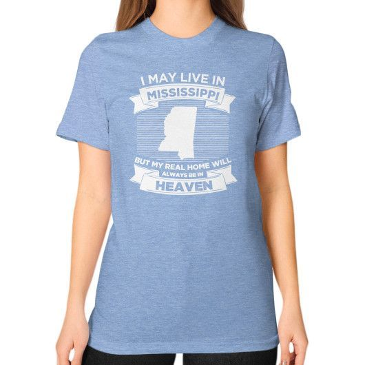 I MAY LIVE IN MISSISSIPPI Unisex T-Shirt (on woman)