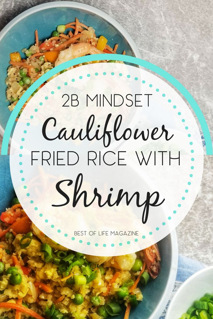 2B Mindset Cauliflower Fried Rice with Shrimp  Best of Life Magazine is part of Best healthy dinner recipes - The best 2B Mindset cauliflower fried rice with shrimp is a 2B Mindset take on a takeout favorite  Find this and more 2B Mindset Recipes here!