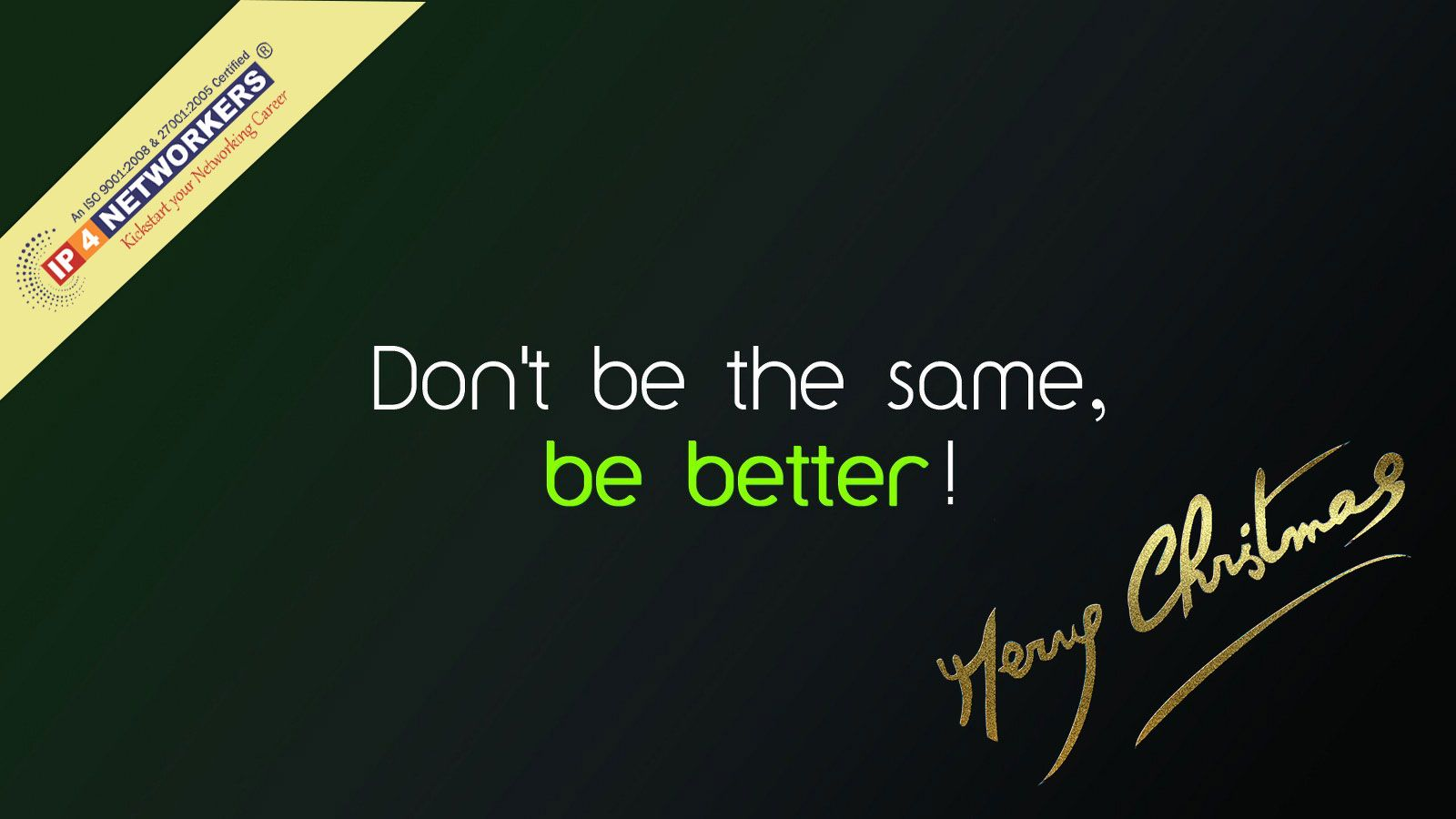 Dont be the same be the better visit site http