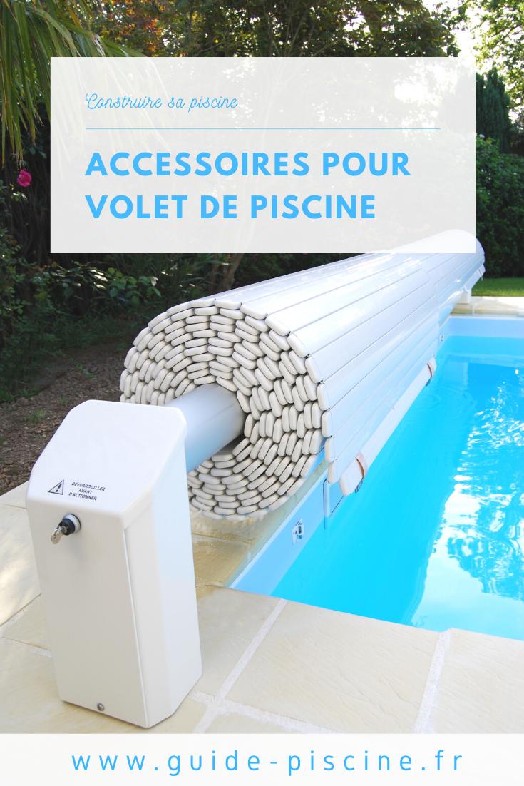Accessoires Et Pieces Detachees Pour Volets De Piscine Piscine Construire Une Piscine Volet