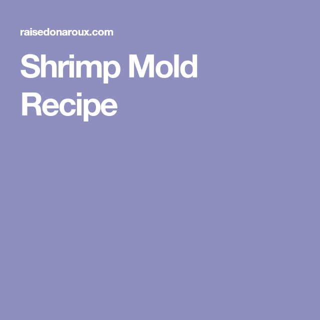 Shrimp Mold Recipe