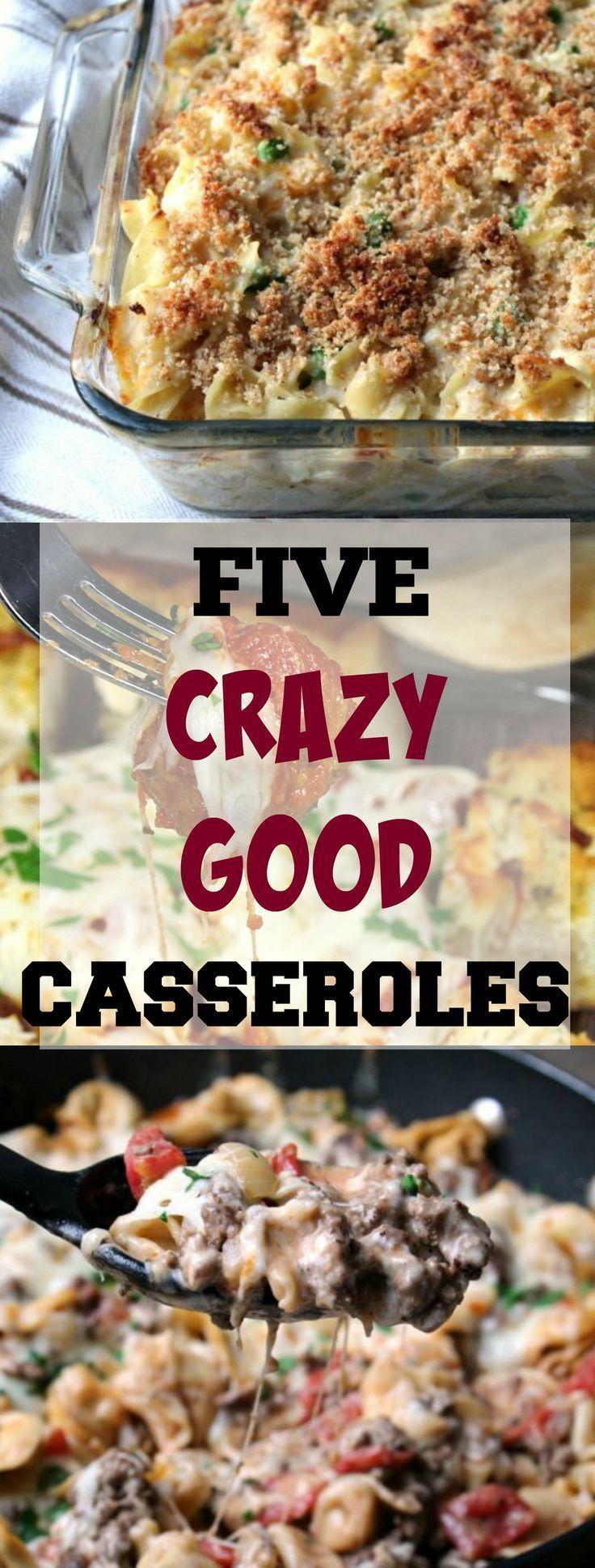 5 Crazy Good Casseroles