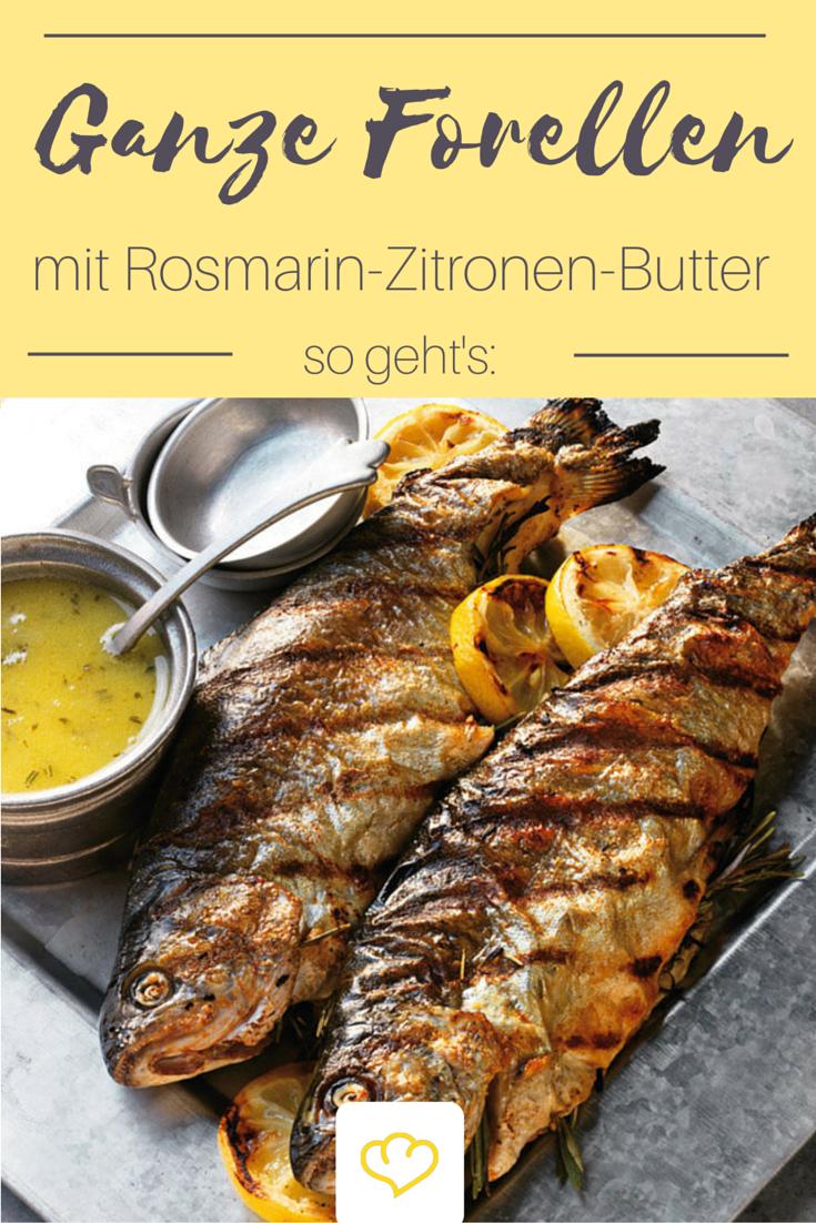 Ganze Forellen mit Rosmarin-Zitronen-Butter