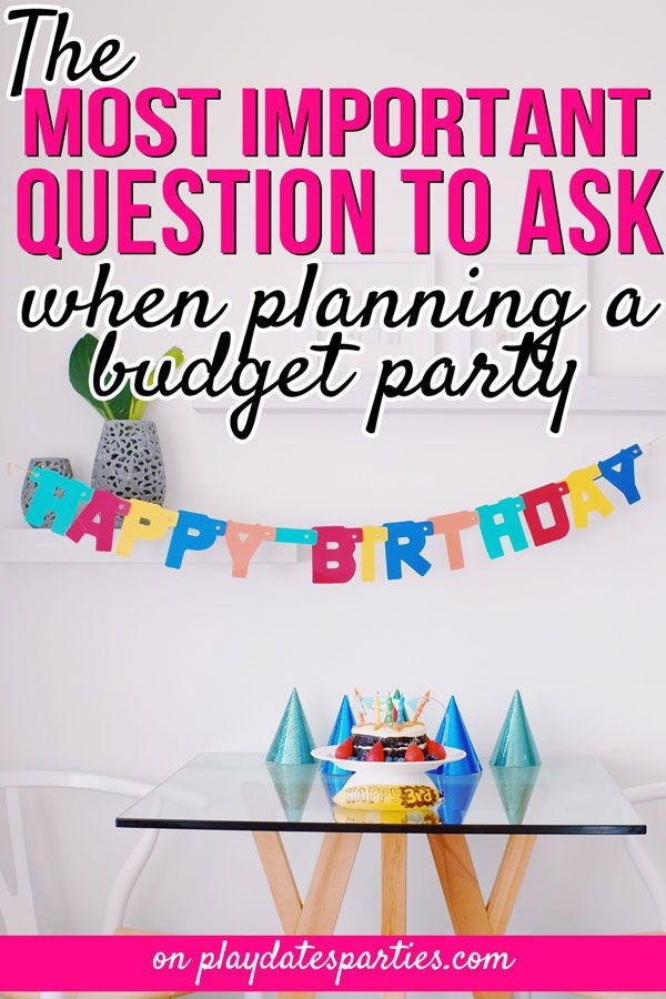 The #1 Thing You Need to Know to Plan a Birthday Party on a Budget #partybudgeting