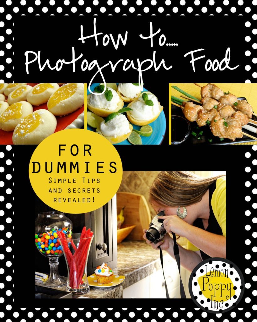 Secrets of a Food Photographer (no fancy camera's required)! A few simple tips that will make your pictures look AMAZING!
