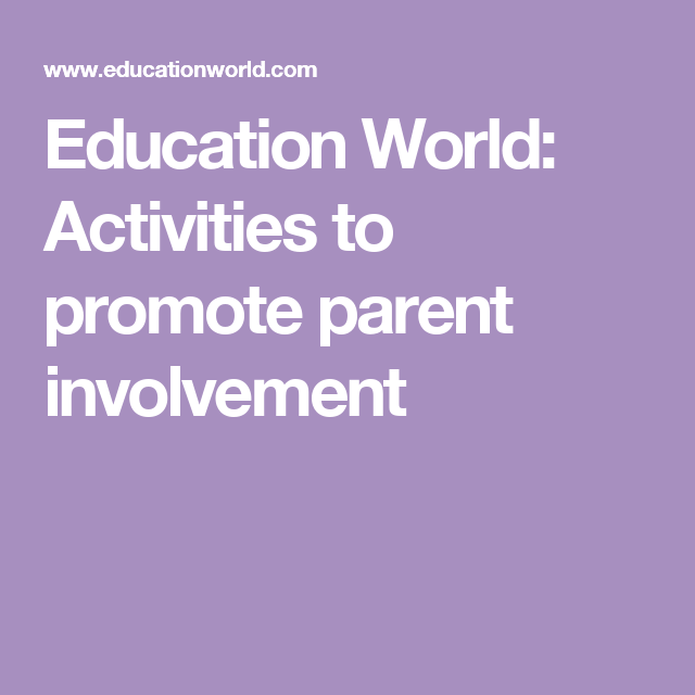 Education World: Activities to promote parent involvement