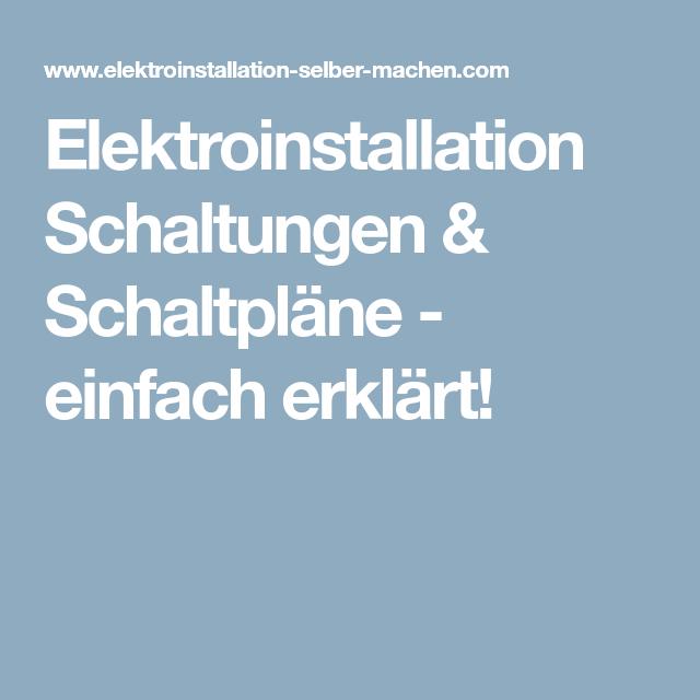 Elektroinstallation Schaltungen & Schaltpläne - einfach erklärt ...