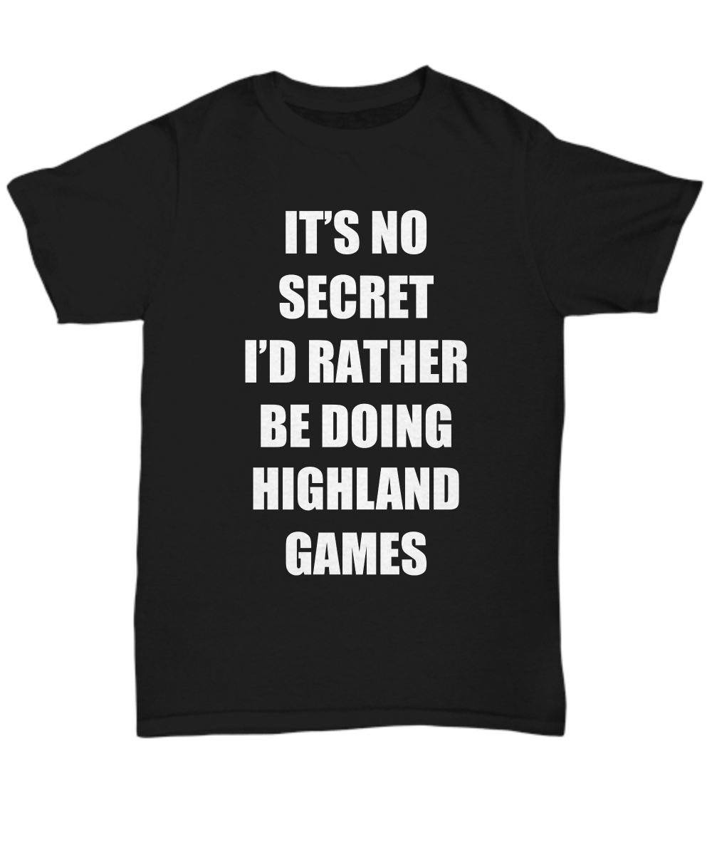 Highland Games TShirt Sport Fan Lover Funny Gift for Gag Unisex Tee