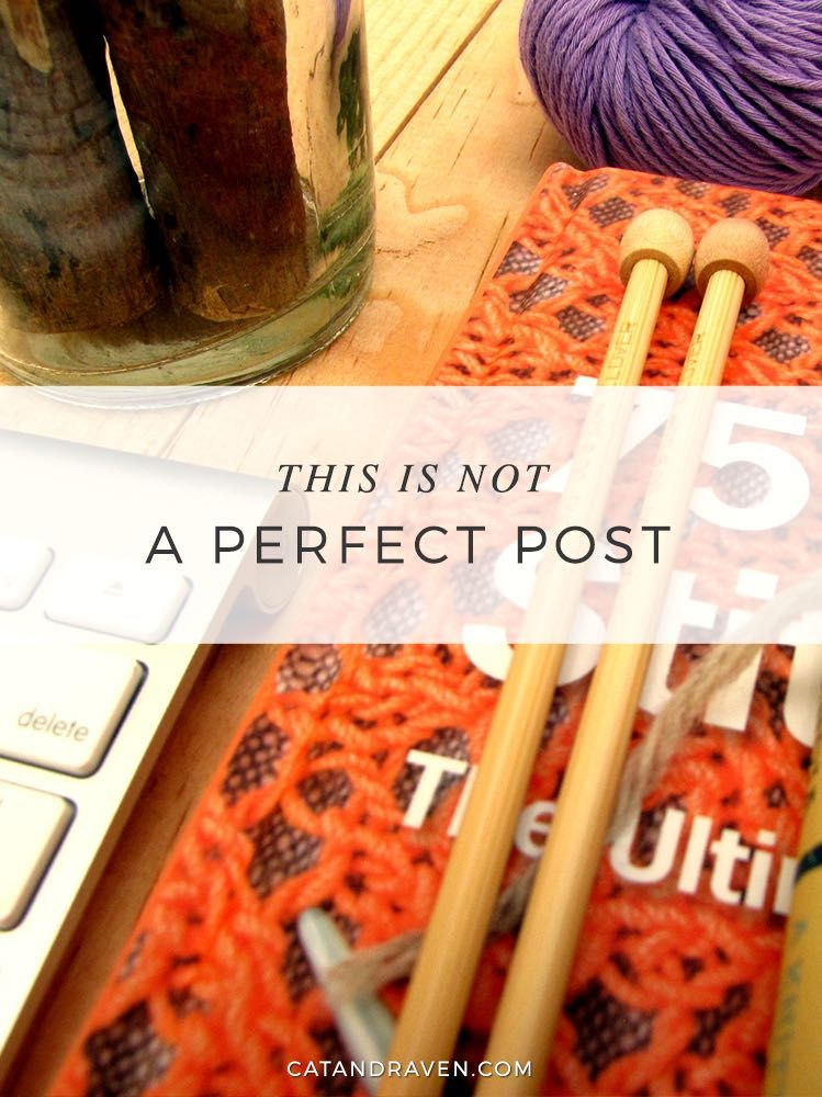 This is not a perfect post http://www.catandraven.com/2017/03/10/not-perfect-post/