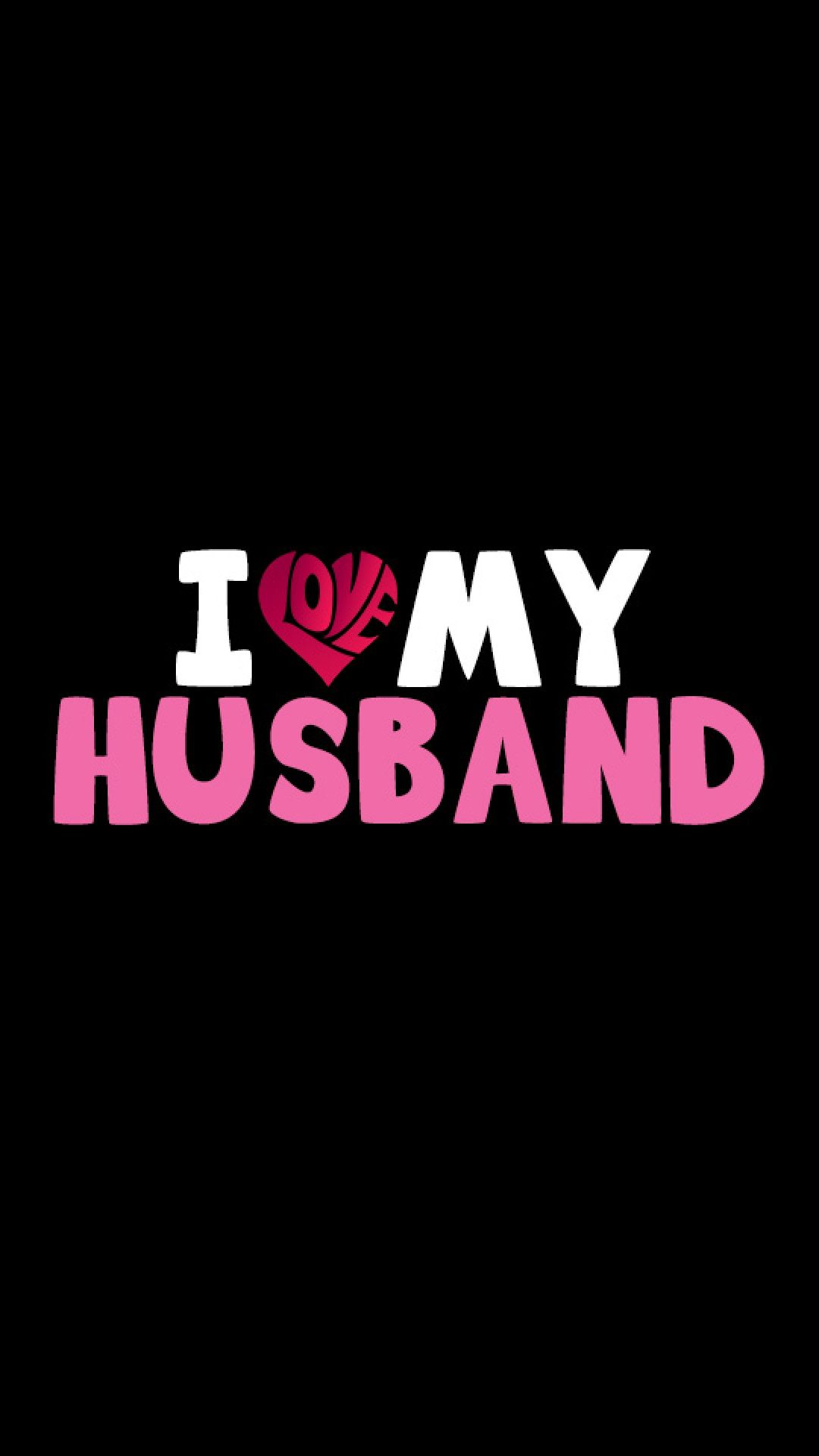 I Love My Husband Words Sayings In 2019 Love My Husband Husband