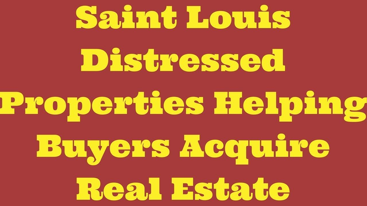 Saint Louis Distressed Properties Helping Buyers Acquire