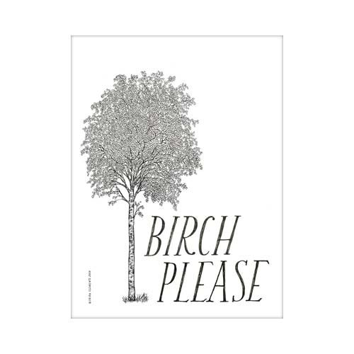 Have a Little Pun Mini Print: Birch Please $7.50