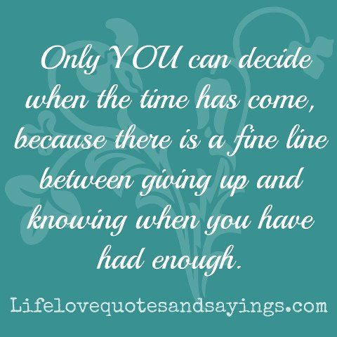 Only You Can Decide When The Time Has Come Because There Is A Fine