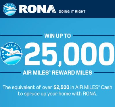 Rona Canada Contest Win Up To 25 000 Air Miles Contest Winning Giveaway Contest Contest