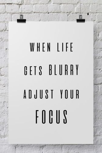 Focus Quotes Life Quote  When Life Gets Blurry Adjust Your Focus  Qoutes .