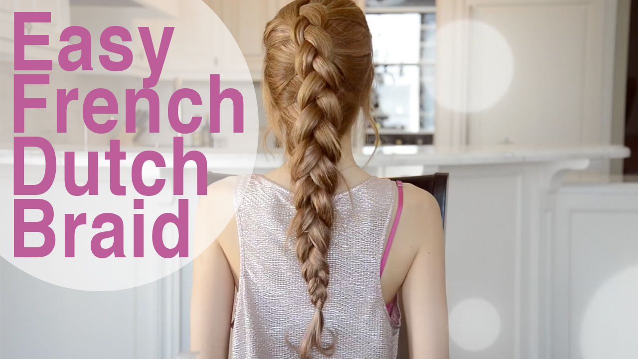 French dutch braid by fancy hair see the video tutorial here