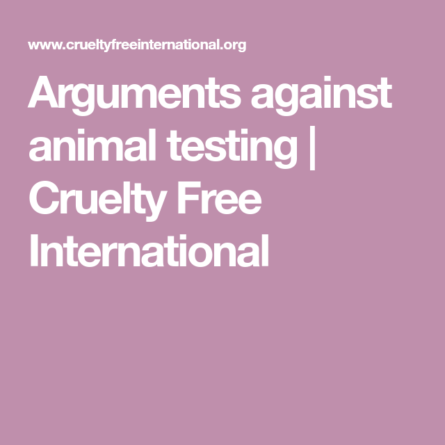 arguements for animal testing