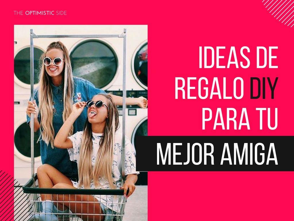 15 Ideas De Regalo Diy Para Tu Mejor Amiga Regalos Faciles Para