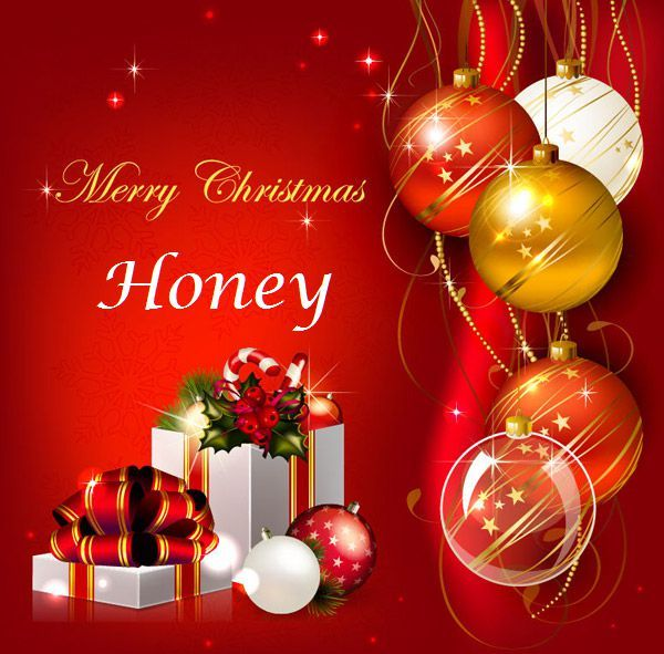 For You Honey Wishing You Merry Christmas And A Happy New Year Merry Christmas Message Merry Christmas Greetings Happy Merry Christmas