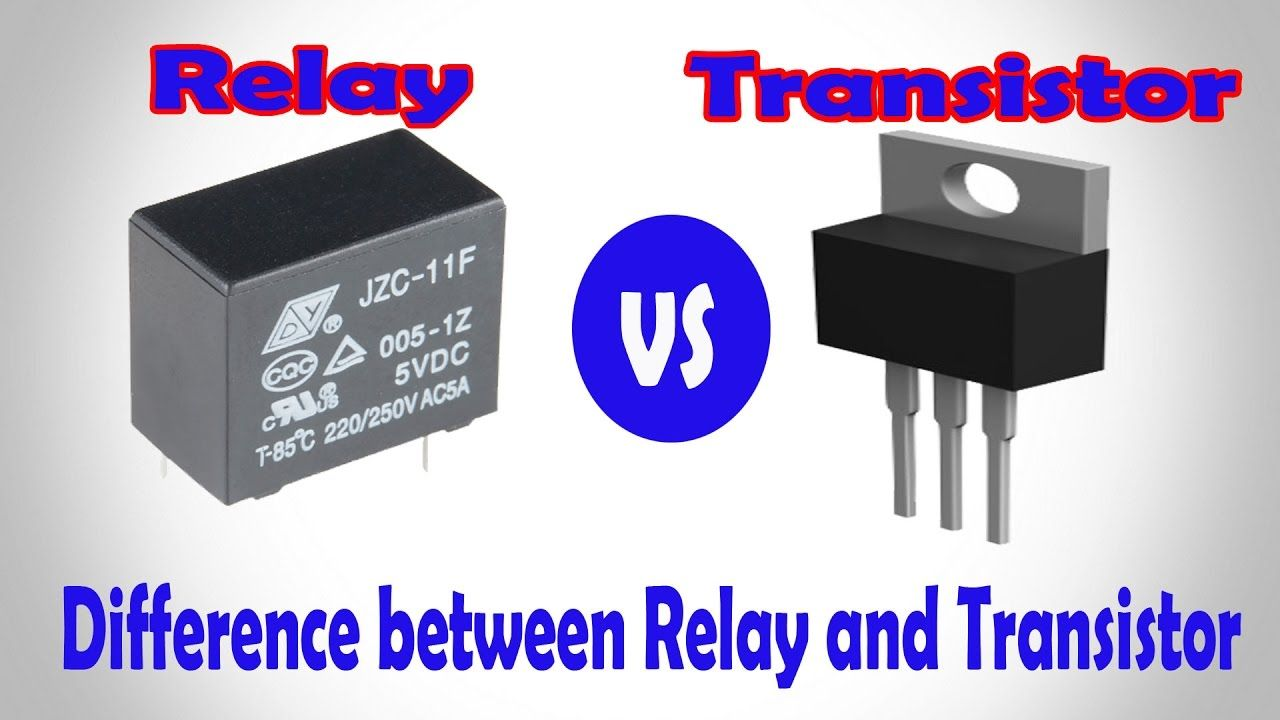 Relay Vs Transistor Difference Between And Circuit