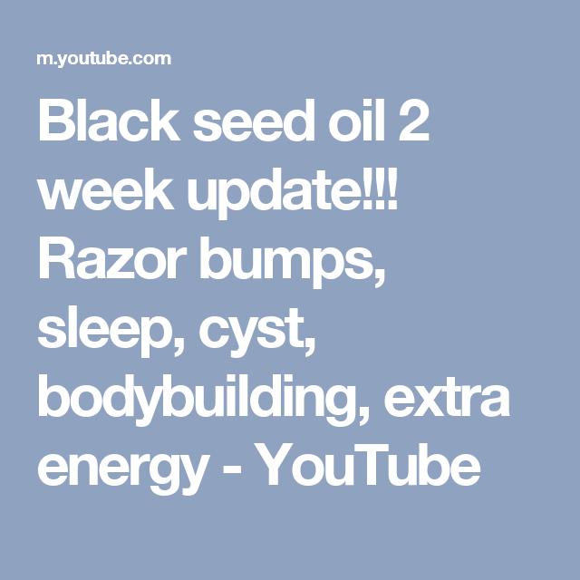 Black seed oil 2 week update!!! Razor bumps, sleep, cyst