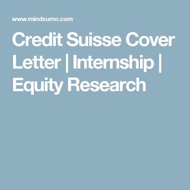 credit suisse cover letter internship equity research - Credit Suisse Cover Letter