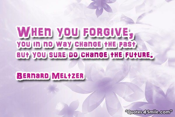 Forgiving Others http://www.quotes4smile.com/category/forgiveness-quotes/