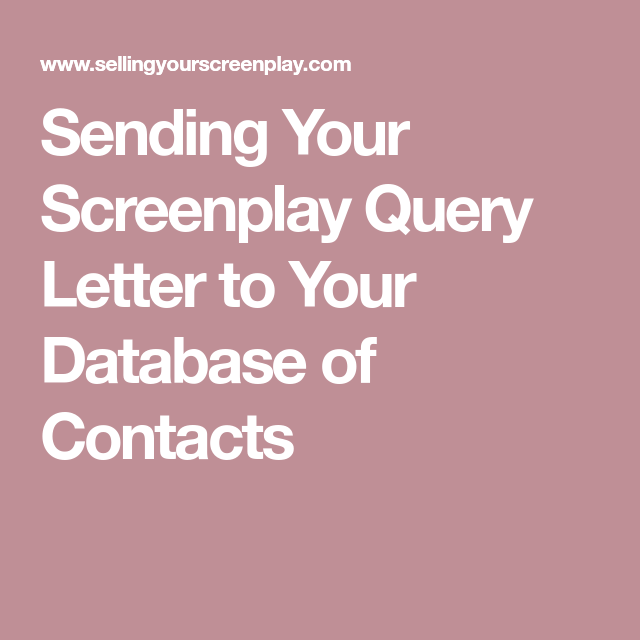 Sending your screenplay query letter to your database of contacts sending your screenplay query letter to your database of contacts media 411 pinterest thecheapjerseys Gallery