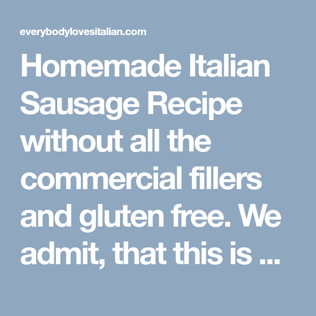 Homemade Italian Sausage Recipe Without All The Commercial