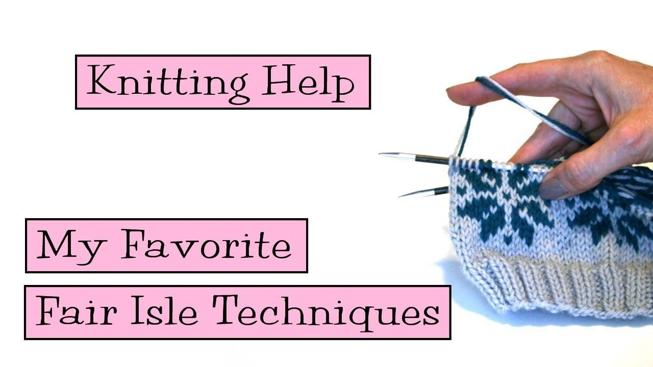 Knitting Help - My Favorite Fair Isle Techniques | VeryPink Knits ...