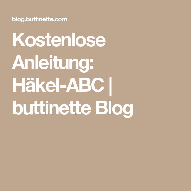 Kostenlose Anleitung Häkel Abc Buttinette Blog Buchstaben