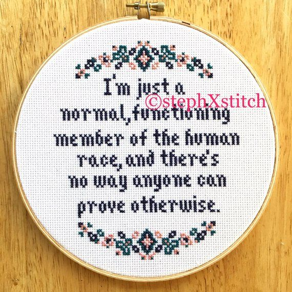 PATTERN Funny Cross Stitch I'm Just A Normal Functioning Member of