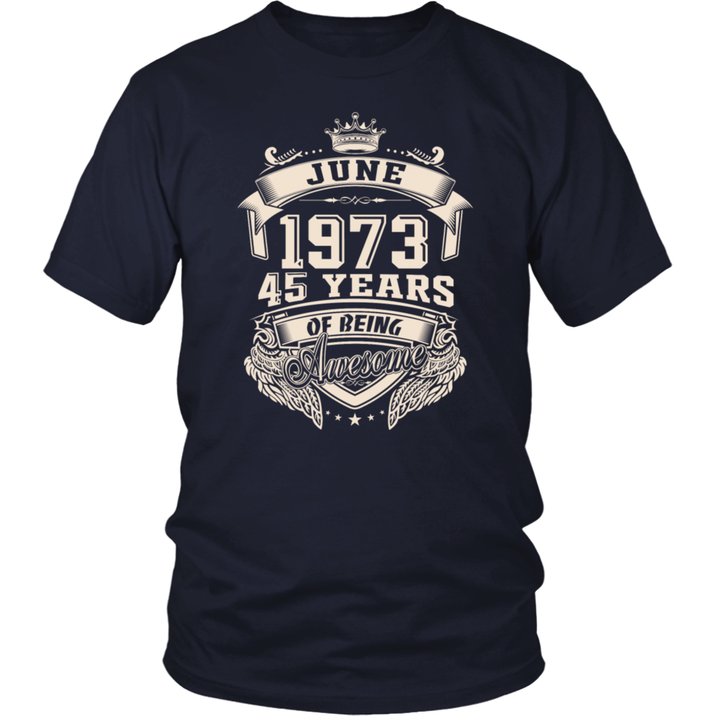 Born In June 1973 45 Years Of Being Awesome T Shirt