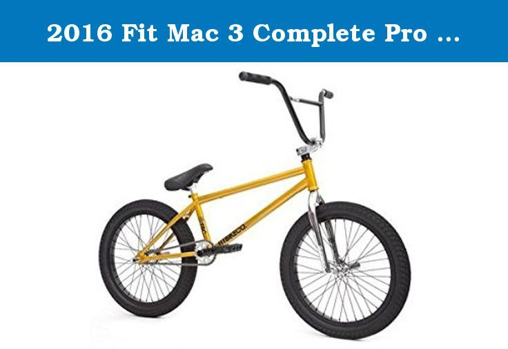 2016 Fit Mac 3 Complete Pro Bmx Bike Burnt Yellow Specs Mac 3 Frame Crmo Triangle Chainstays 21 Top Tube Headtube Int Bmx Bikes Action Sports Cool Bikes