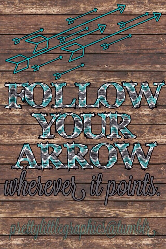 Follow Your Arrow Girl Quotes Girl Hunting Quotes Country Girl