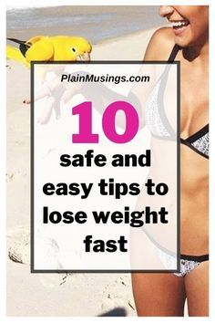10 seriously safe and easy tips to lose weight fast | best way to lose weight fast | get fit fast |...