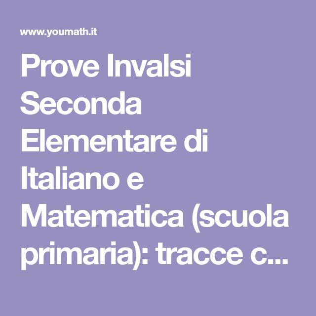Prove Invalsi Seconda Elementare Di Italiano E Matematica Scuola