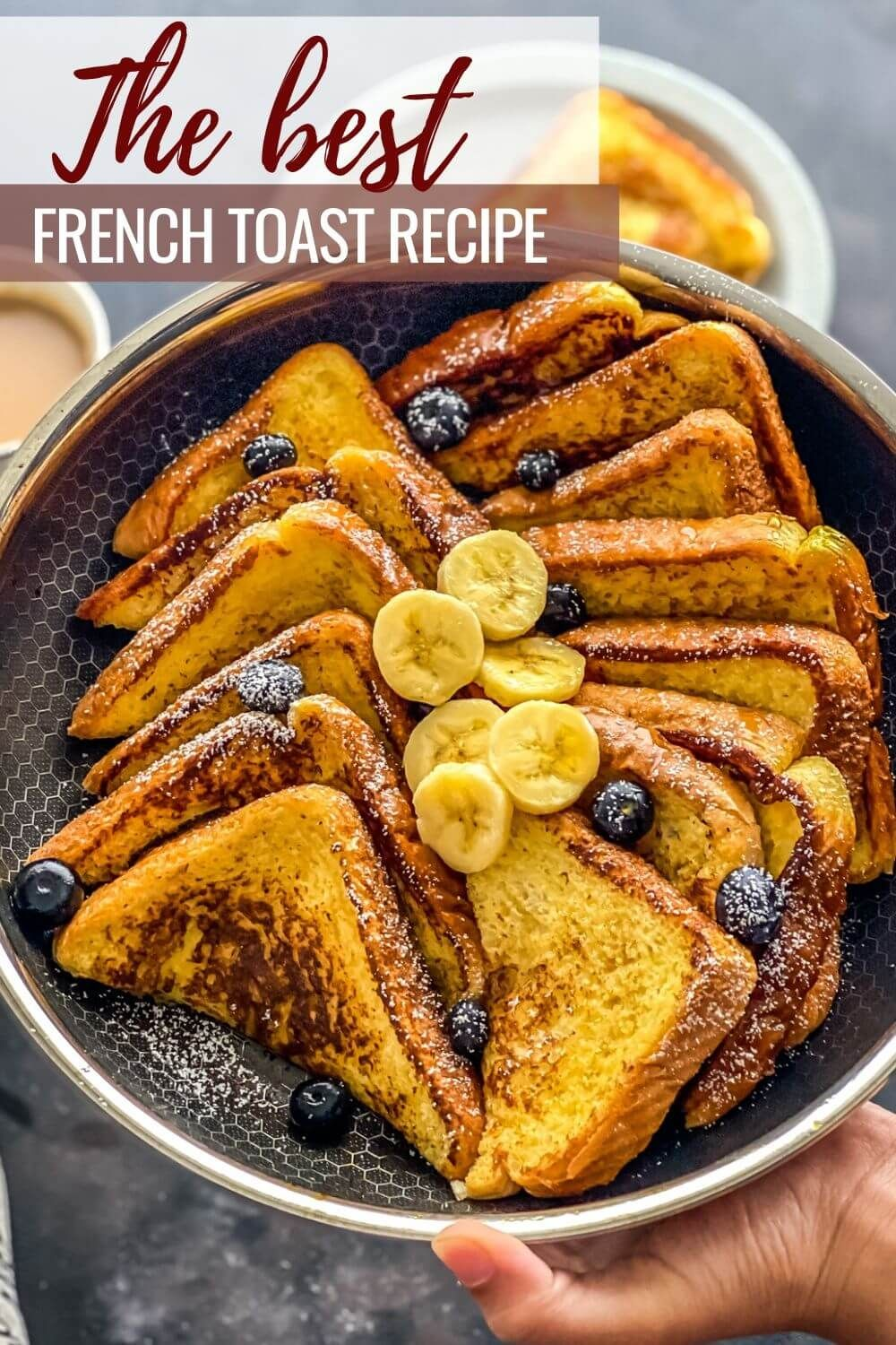 The Best French Toast Recipe Awesome French Toast Recipe Breakfast Recipes Easy Best Breakfast Recipes