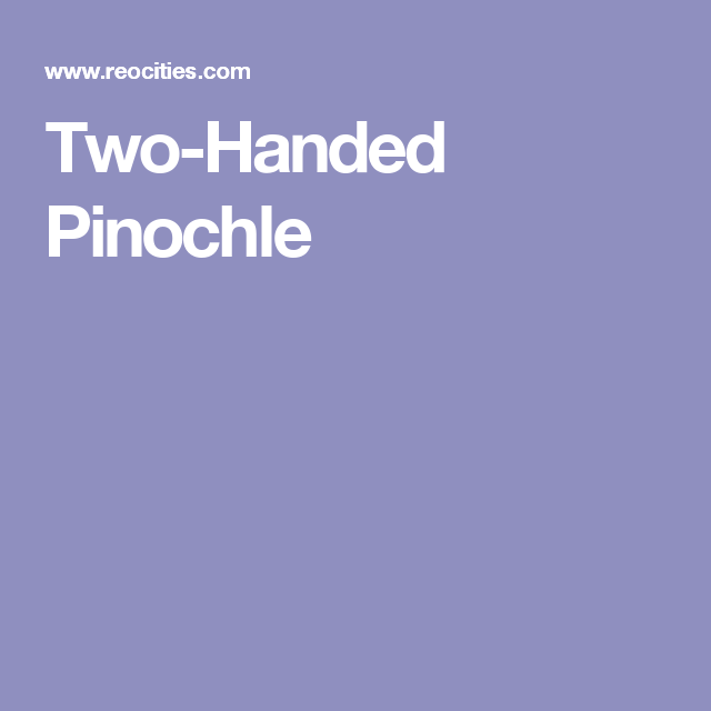 Two Handed Pinochle