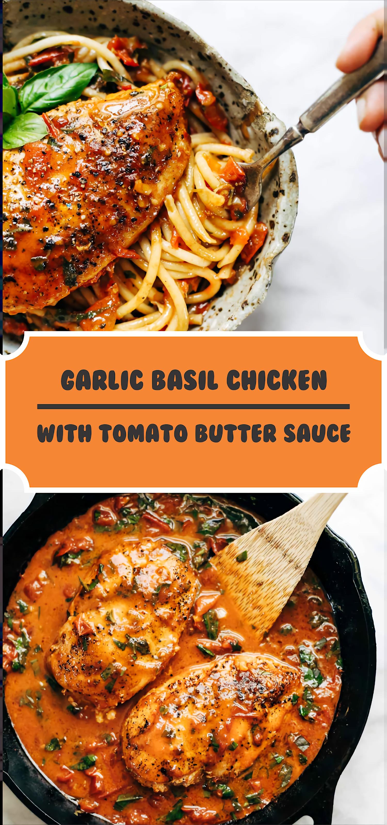 Garlic Basil Chicken with Tomato Butter Sauce #Chicken #Soup #chickenbreastrecipeseasy
