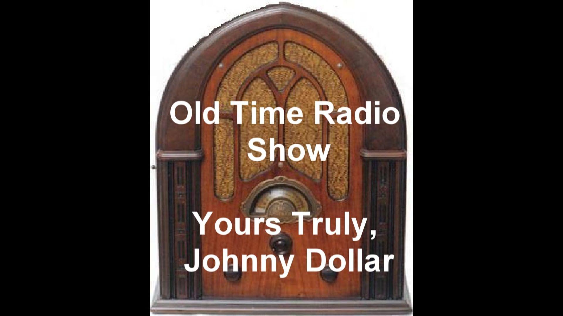 Johnny Dollar Radio Show The Henderson Matter 1 Otr Old Time Radio Old Time Radio Radio Cbs Radio Mystery Theater