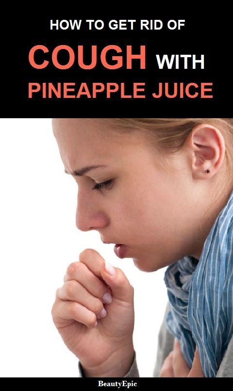 How to Get Rid of a Cough Fast with Pineapple Juice ...