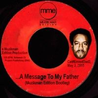 Message To My Father (Muzikman Edition Bootleg Instrumental) by exemplarymusicmakerz on SoundCloud