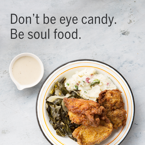 Don't be eye candy. Be soul food Best food delivery