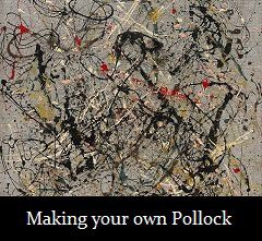 Let your kids make their own Jackson Pollock inspired painting... easy and fun!