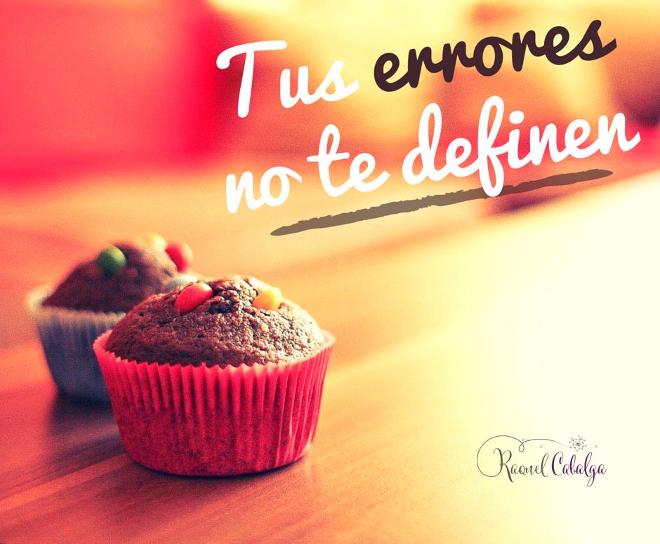 ¡Tus #errores no te definen! Equivocarse solo significa que es necesario volver a intentarlo...  | www.raquelcabalga.com |