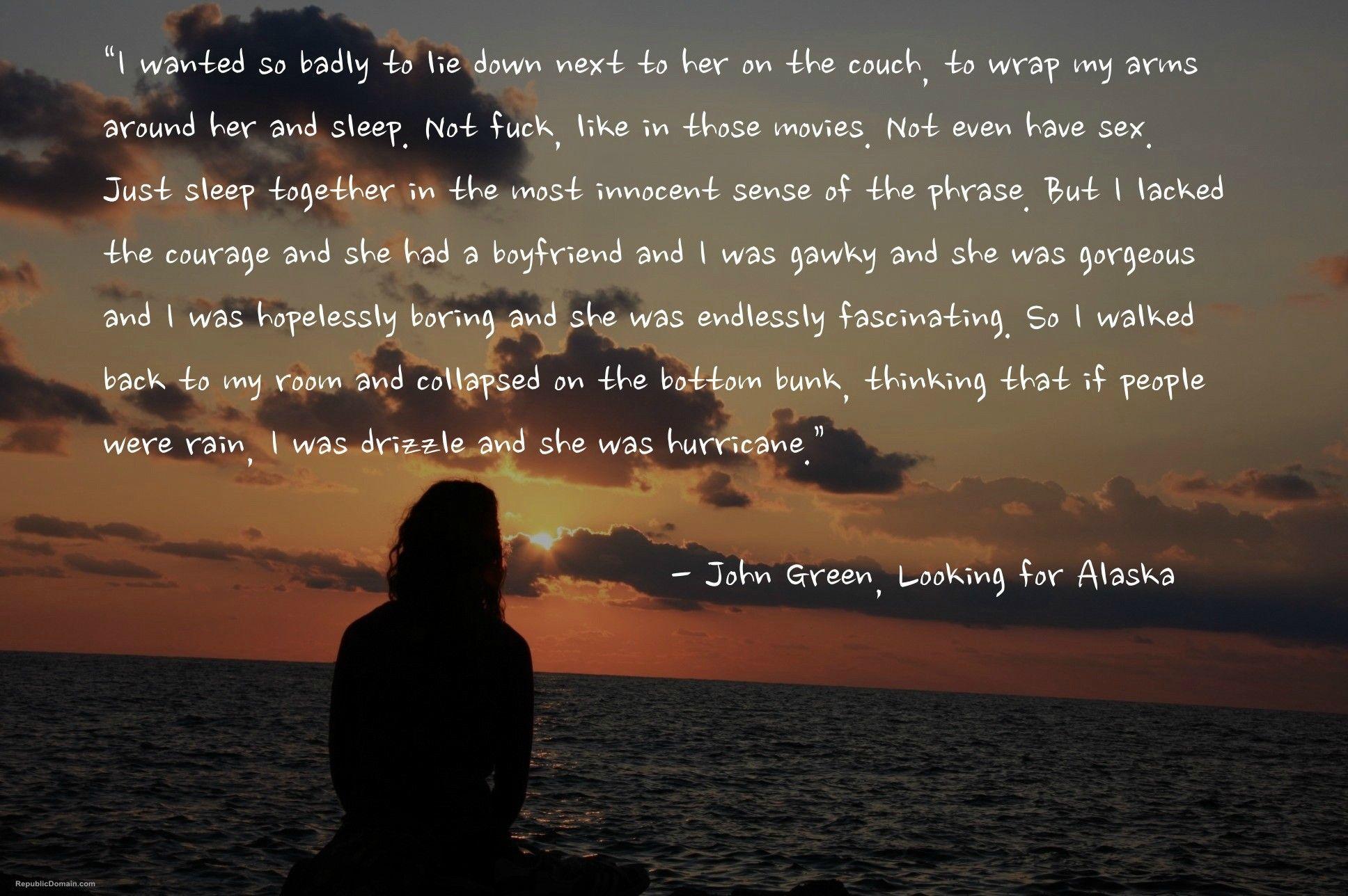 John Green Hurricane Quote People Were Rain I Was Drizzle And She Was A Hurricane John Green Best Quotes Hurricane Quotes Enjoy Quotes