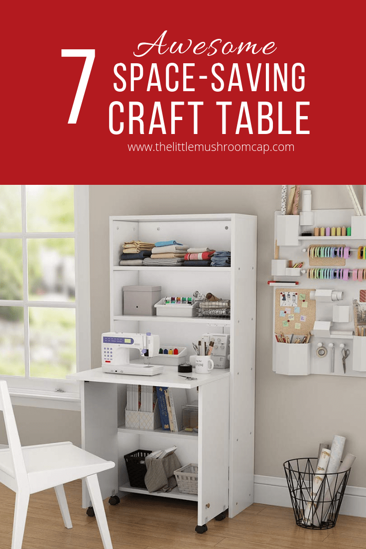7 Of The Best Craft Table Perfect For Space Saving Or Small Craft Room Craft Table Sewing Room Furniture Space Saving
