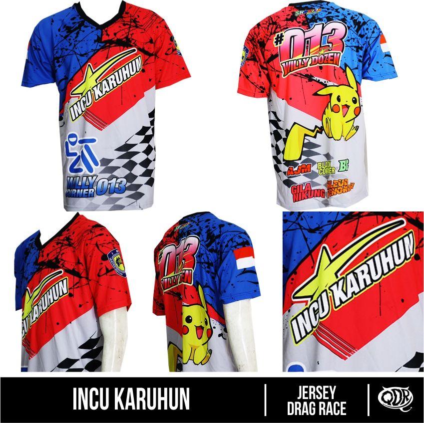 Jersey Drag Race Incu Karuhun Bahan Dry Fit Printing Sublimation Model
