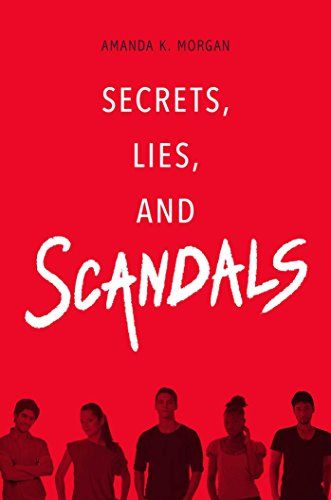 Secrets, Lies, and Scandals by Amanda K. Morgan https://www.amazon.com/dp/1481449540/ref=cm_sw_r_pi_dp_x_f3E7xb7JXEHHZ